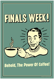 Finals Week Behold The Power Of Coffee Funny Retro Poster Photo