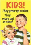 Kids Grow Up So Fast Move Out So Slow Funny Poster Billeder