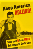 Keep America Rolling Save Your 5 Best Tires Sell Others to Uncle Sam WWII War Propaganda Poster Prints