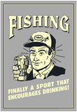 Fishing Finally Sport That Encourages Drinking  Funny Retro Poster Photo