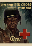 Keep Your Red Cross at His Side Give WWII War Propaganda Art Print Poster Masterprint