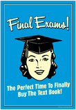 Final Exams Perfect Time To Buy The Text Book Funny Retro Poster Posters