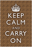 Keep Calm and Carry On Cheetah Print Poster Posters