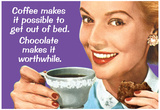 Coffee Out of Bed Chocolate Makes it Worthwhile Funny Poster Print Posters
