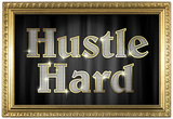 Hustle Hard Faux Framed Poster Prints