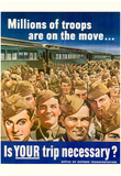 Millions of Troops are On the Move Is Your Trip Necessary WWII War Propaganda Art Print Poster Prints