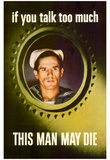 If You Talk Too Much This Man May Die WWII War Propaganda Art Print Poster Posters