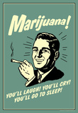 Marijuana You'll Laugh Cry Go To Sleep Funny Retro Poster Masterprint