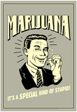 Marijuana Special Kind Of Stupid Funny Retro Poster Photo