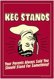 Keg Stands Parents Said Stand For Something Funny Retro Poster Prints
