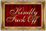 Kindly F*ck Off Faux Frame Art Poster Print Masterprint