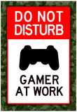 Do Not Disturb Gamer at Work Video PS3 Game Poster Poster