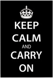 Keep Calm and Carry On (Motivational, Black) Art Poster Print Obrazy