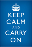 Keep Calm and Carry On (Motivational, Medium Blue) Art Poster Print Posters