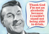 Thank God I'm Not An Alcoholic Able To Drink Funny Poster Masterprint