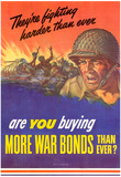 They're Fighting Harder Than Ever Are You Buying More War Bonds WWII War Propaganda Poster Posters