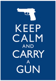 Keep Calm and Carry A Gun Print Poster Kunstdrucke