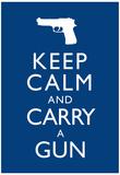 Keep Calm and Carry A Gun Print Poster Kunstdrucke