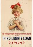 My Daddy Bought Me a Government Bond of the Third Liberty Loan WWI War Propaganda Art Poster Masterprint