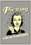 Piercing A Girl Has To Accessorize Funny Retro Poster Prints