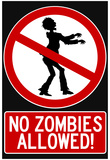 No Zombies Allowed Sign Poster Print Prints