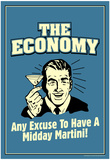 The Economy Any Excuse For Midday Martini Funny Retro Poster Prints