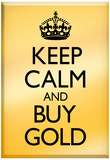 Keep Calm and Buy Gold Poster Obrazy