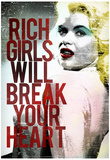 Rich Girls Will Break Your Heart Poster Prints
