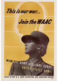This is Our War Join the WAAC Women's Army Auxillary Corps WWII War Propaganda Art Print Poster Masterprint
