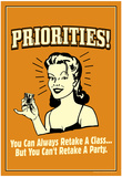 Priorities Can Retake A Class But Not  A Party Funny Retro Poster Prints