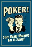 Poker Sure Beats Working For A Living Funny Retro Poster Masterprint
