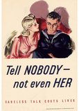 Tell Nobody Not Even Her Careless Talk Costs Lives WWII War Propaganda Art Print Poster Masterprint