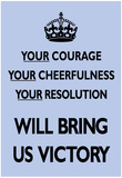 Your Courage Will Bring Us Victory (Motivational, Pale Blue) Art Poster Print Prints