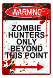 Warning Zombie Hunters Only Beyond This Point Sign Art Poster Print Posters