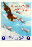 Wings Over America Air Corps U.S. Army WWII War Propaganda Art Print Poster Posters
