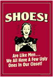 Shoes Like Men A Few Ugly Ones In Our Closet Funny Retro Poster Poster