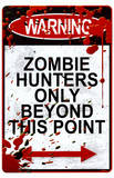 Warning Zombie Hunters Only Beyond This Point Sign Art Poster Print Lámina maestra