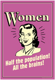 Women Half The Population All The Brains Funny Retro Poster Posters