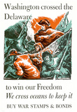 Washington Crossed the Delaware to Win Our Freedom War Stamps Bonds WWII War Propaganda Poster Prints