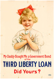 My Daddy Bought Me a Government Bond of the Third Liberty Loan WWI War Propaganda Art Poster Posters