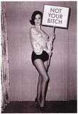 Not Your Bitch Pinup Funny Poster Prints