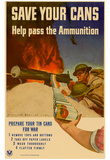 Save Your Cans Help Pass the Ammunition WWII War Propaganda Art Print Poster Posters