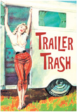 Trailer Trash Woman Outside RV Camper Funny Poster Posters