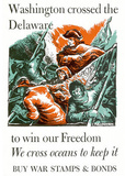 Washington Crossed the Delaware to Win Our Freedom War Stamps Bonds WWII War Propaganda Poster Masterprint