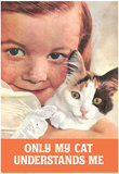 Only My Cat Understands Me Funny Poster Print Prints