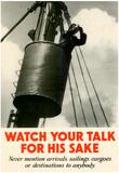 Watch Your Talk for His Sake WWII War Propaganda Prints