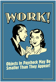 Work Objects In Paycheck Smaller Than They Appear Funny Retro Poster Prints