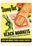 Stamp Out Black Markets with Your Ration Stamps WWII War Propaganda Art Print Poster Prints