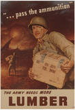 Pass the Ammunition The Army Needs More Lumber WWII War Propaganda Art Print Poster Posters