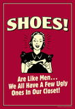 Shoes Like Men A Few Ugly Ones In Our Closet Funny Retro Poster Masterprint